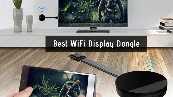 Best WiFi Display Dongle
